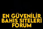 En Güvenilir Bahis Siteleri Forum – Güvenilir Bahis Forum